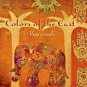 Play & Download Colors of the East by Karunesh | Napster
