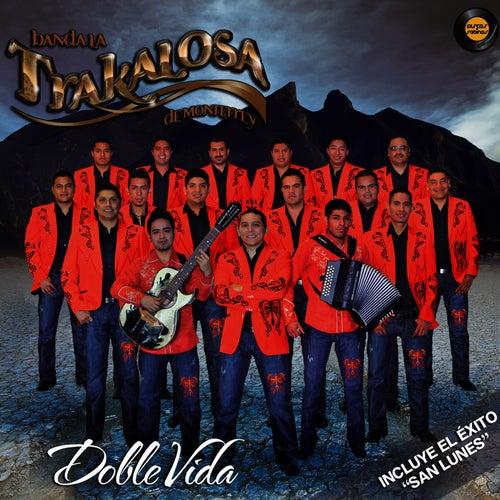 Play & Download Doble Vida by Banda La Trakalosa | Napster