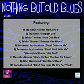 Nothin But Old Blues, Vol. 1 by Various Artists