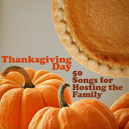 Play & Download Thanksgiving Day: 50 Songs for Hosting the Family by Thanksgiving Piano Maestro | Napster