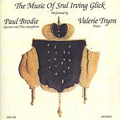 Glick: Suite Hebraique Nos. 1 and 4 / Saxophone Sonatas by Paul Brodie