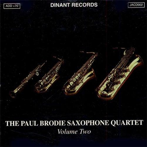 Paul Brodie Saxophone Quartet (The), Vol. 2 by Paul Brodie Saxophone Quartet