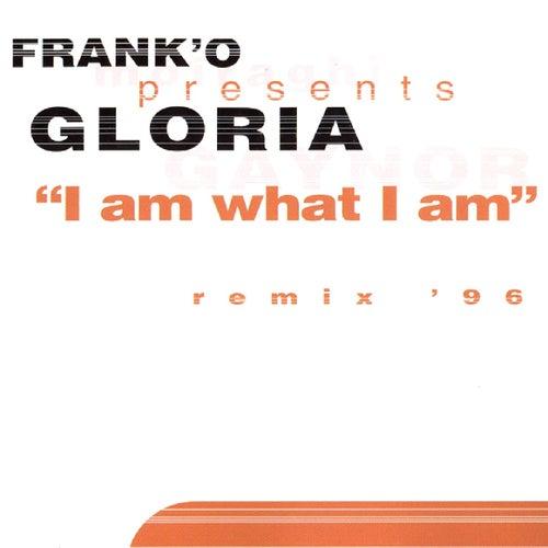 I Am What I Am (Frank' O Presents Gloria '96 Remixes) by Gloria Gaynor