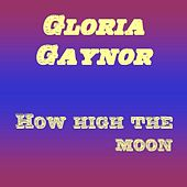 How High the Moon by Gloria Gaynor