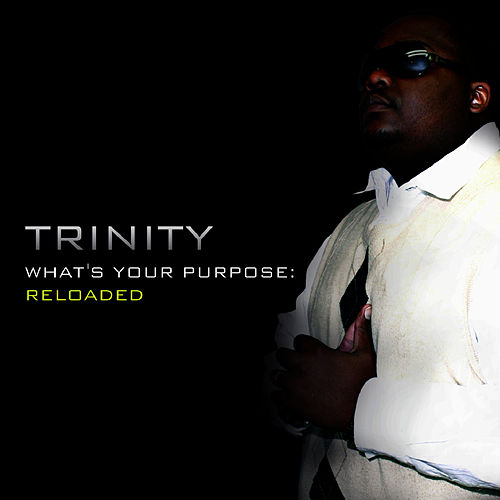 Play & Download What's Your Purpose: Reloaded by Trinity | Napster
