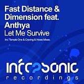 Play & Download Let Me Survive (feat. Anthya) by Fast Distance | Napster