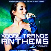 Play & Download Vocal Trance Anthems Vol. 001 - EP by Various Artists | Napster