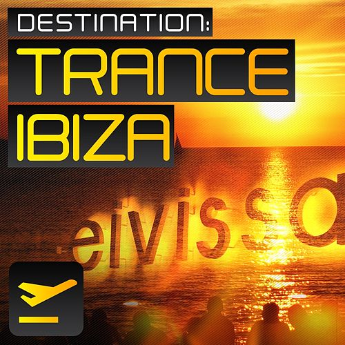 Play & Download Destination: Trance Ibiza - EP by Various Artists | Napster