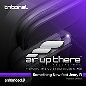 Play & Download Something New (feat. Jenry R) by Tritonal | Napster