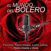 Play & Download El Mundo del Bolero - Trío los Panchos - Vargas - Gatica - Infante Y Otros by Various Artists | Napster