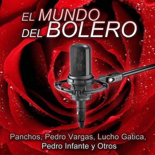 Play & Download El Mundo del Bolero - Trío los Panchos - Vargas - Gatica - Infante Y Otros by Various Artists | Napster