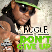 Don't Give Up - Single by Bugle