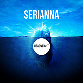 Deadweight - Single by Serianna