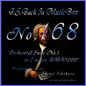 Play & Download Bach In Musical Box 168 / Orchestral Suite No1 C Major Bwv1066 by Shinji Ishihara | Napster