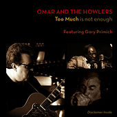 Play & Download Too Much is not enough by Omar and The Howlers | Napster