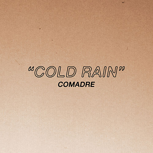 Play & Download Cold Rain by Comadre | Napster