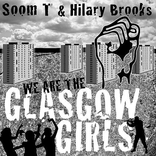 Play & Download We Are The Glasgow Girls by Soom T | Napster