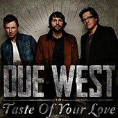 Play & Download Taste of Your Love by Due West | Napster