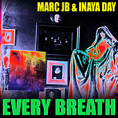 Play & Download Every Breath by Marc JB & Inaya Day | Napster
