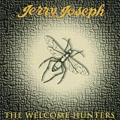 The Welcome Hunters by Jerry Joseph