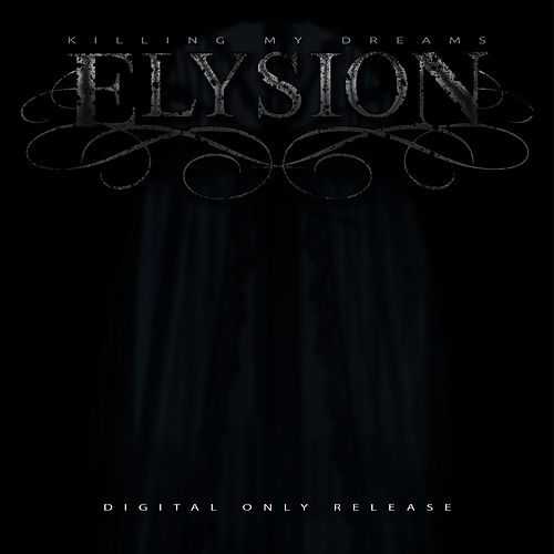 Play & Download Killing My Dreams EP by Elysion | Napster