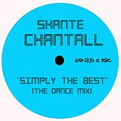 Simply the Best (The Dance Mix) by Shante Chantall