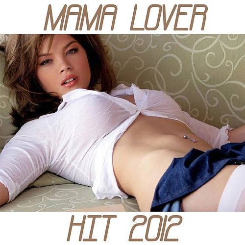 Mama Lover (Hit 2012) by Disco Fever