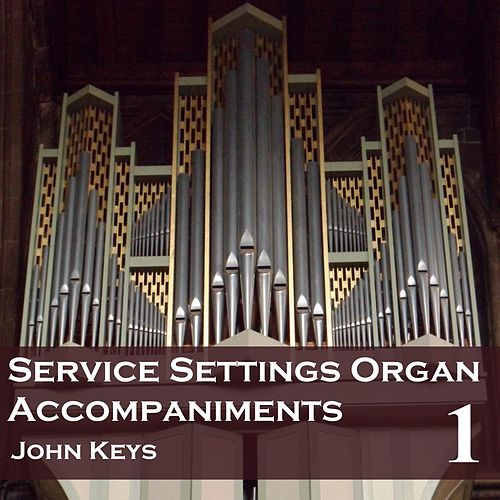 Play & Download Service Settings, Vol. 1 (Organ Accompaniments) by John Keys | Napster