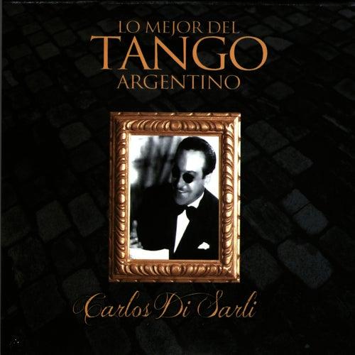 Play & Download Lo Mejor del Tango Argentino: Carlos Di Sarli by Carlos DiSarli | Napster