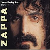 Play & Download Bohuslän Big Band plays Zappa by Bohuslän Big Band | Napster