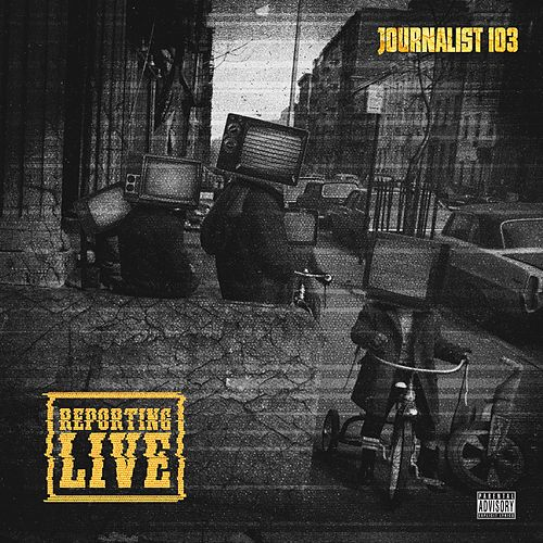 Play & Download Reporting Live by Journalist 103 | Napster