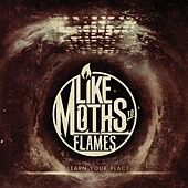 Play & Download Learn Your Place by Like Moths To Flames | Napster
