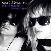 Black Magic [Naveen G Remix] by Magic Wands