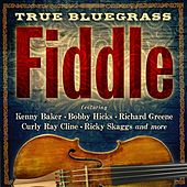True Bluegrass Fiddle by Various Artists