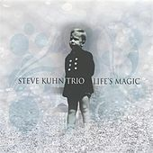 Play & Download Life's Magic by Steve Kuhn | Napster