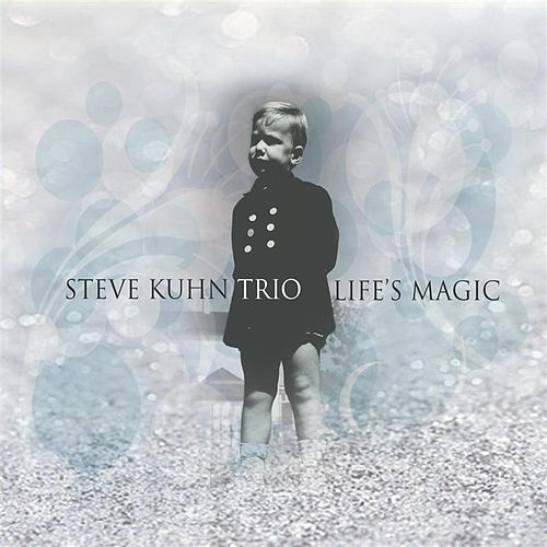 Life's Magic by Steve Kuhn