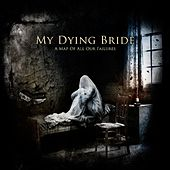 Play & Download A Map Of All Our Failures by My Dying Bride | Napster
