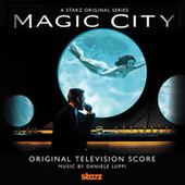Play & Download Magic City (Original Score) by Daniele Luppi | Napster