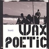 Brasil by Wax Poetic
