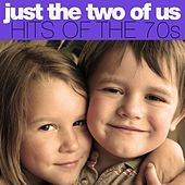 Play & Download Just The Two Of Us: Hits Of The 70s by Various Artists | Napster