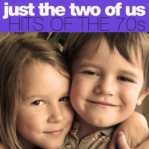 Just The Two Of Us: Hits Of The 70s by Various Artists