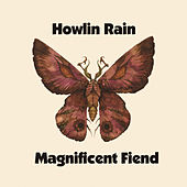 Play & Download Magnificent Fiend by Howlin Rain | Napster