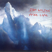 Play & Download Free Life by Dan Wilson | Napster