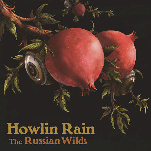 Play & Download The Russian Wilds by Howlin Rain | Napster