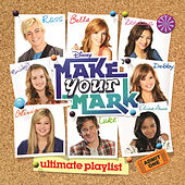 Play & Download Make Your Mark: Ultimate Playlist by Various Artists | Napster