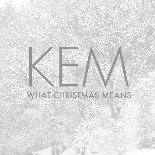 Play & Download What Christmas Means by Kem | Napster