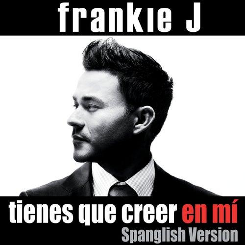 Tienes Que Creer En Mí by Frankie J