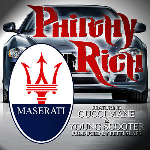 Play & Download Maserati (feat. Gucci Mane & Young Scooter) by Philthy Rich | Napster