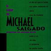 Play & Download Lo Mejor de: Michael Salgado by Michael Salgado | Napster