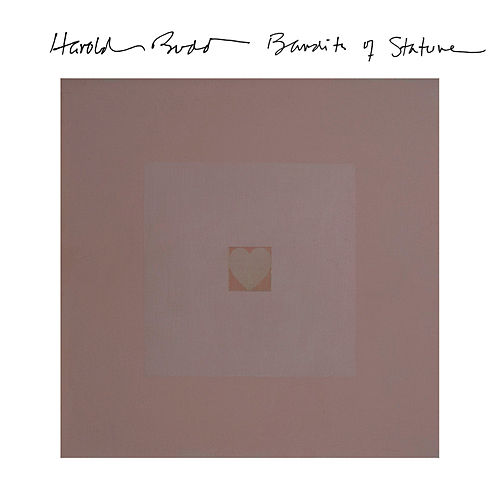 Bandits of Stature by Harold Budd